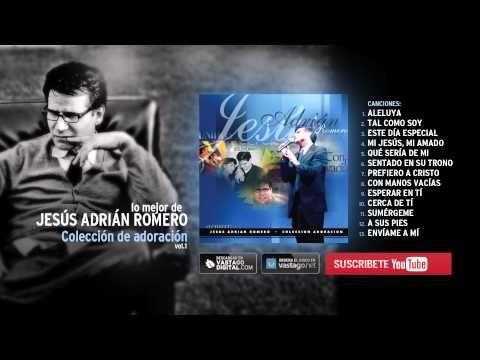 1 Hora De Musica Con Jesus Adrian Romero Adoracion Vol 1