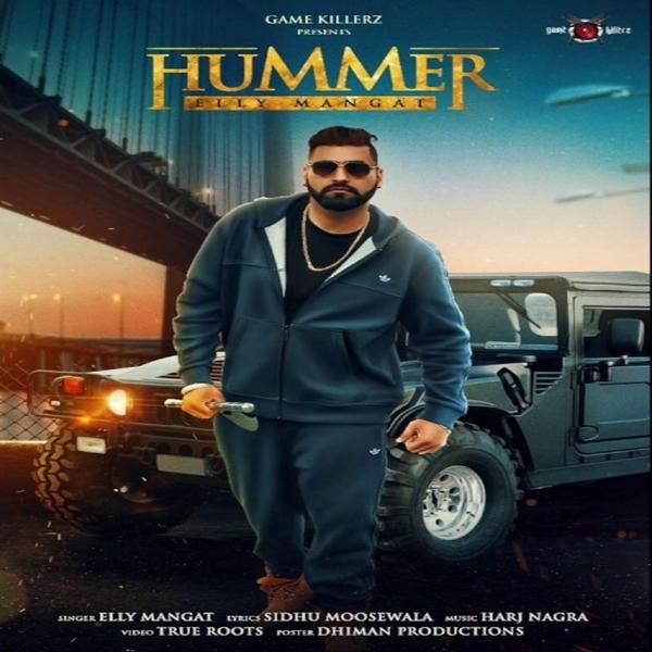 Hummer Elly Mangat Punjabi Songs Lyrics Songs Mp3 Song Hummer
