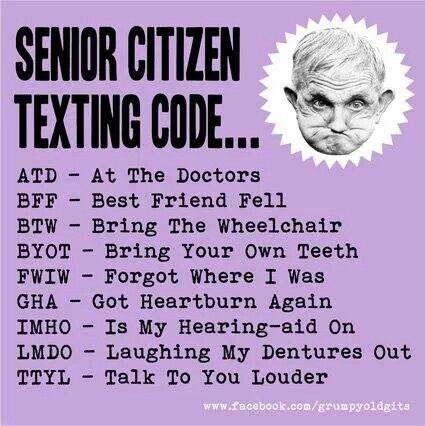 Senior Citizen Texting Codes Senior Humor Senior Citizen Quotes Getting Older Humor