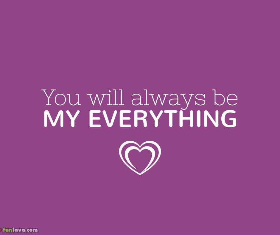 You Are My Everything Quotes Amusing Youwillalwaysbemyeverything  Thoughts.from The Heart Mind . Design Ideas