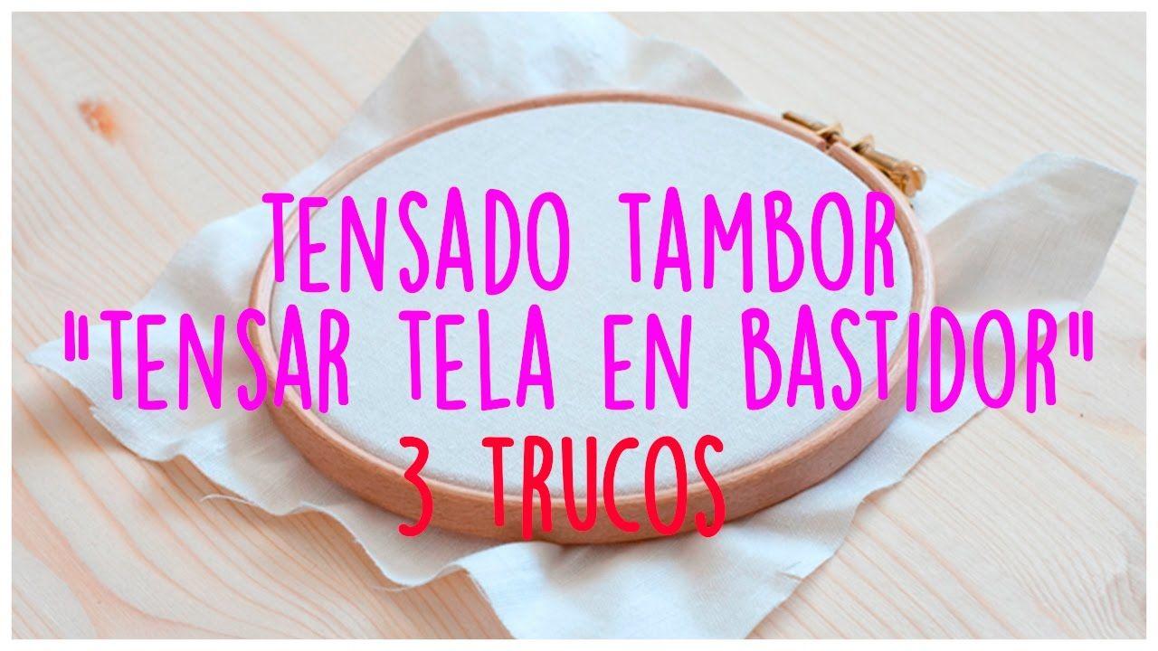 TENSADO TAMBOR ¿CÓMO TENSAR LA TELA EN EL BASTIDOR? ¡3 TRUCOS ...