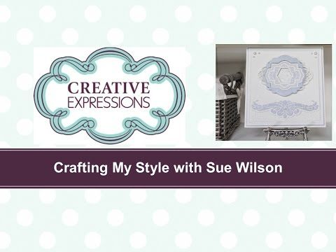 Crafting My Style with Sue Wilson - Twice Cut Technique for Creative Expressions - YouTube