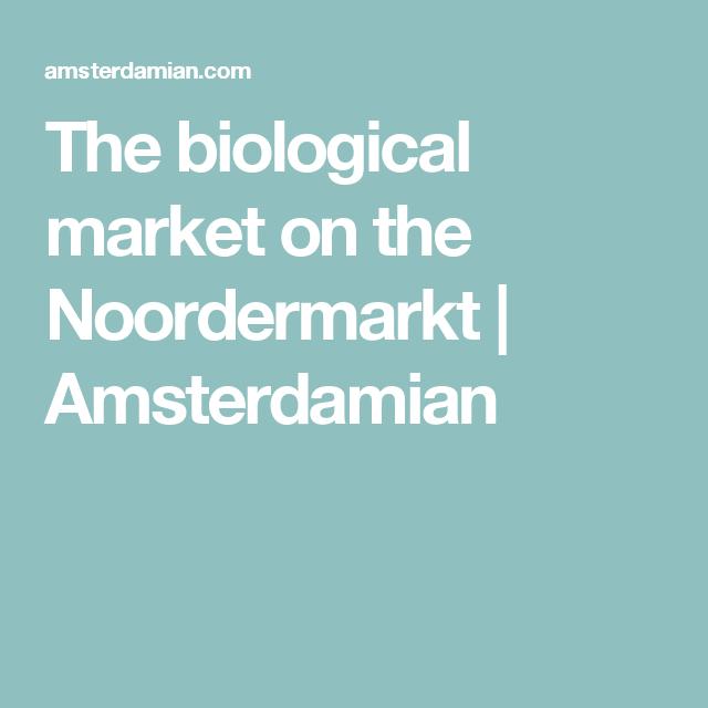 The biological market on the Noordermarkt | Amsterdamian