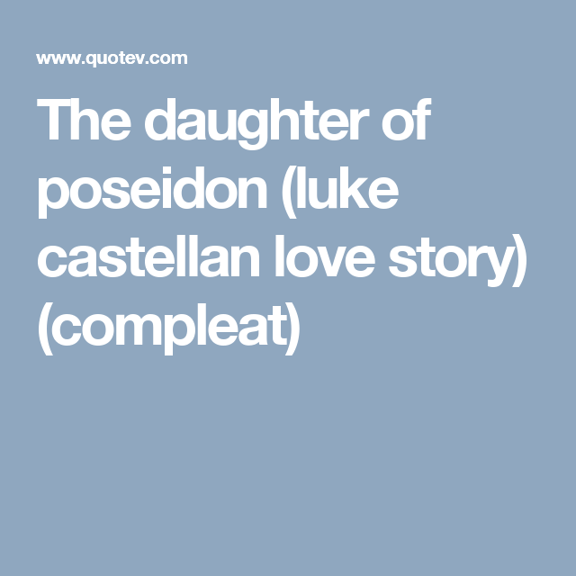 The daughter of poseidon (luke castellan love story