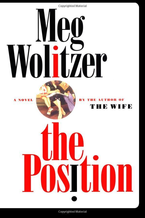 The Position: A Novel: Meg Wolitzer
