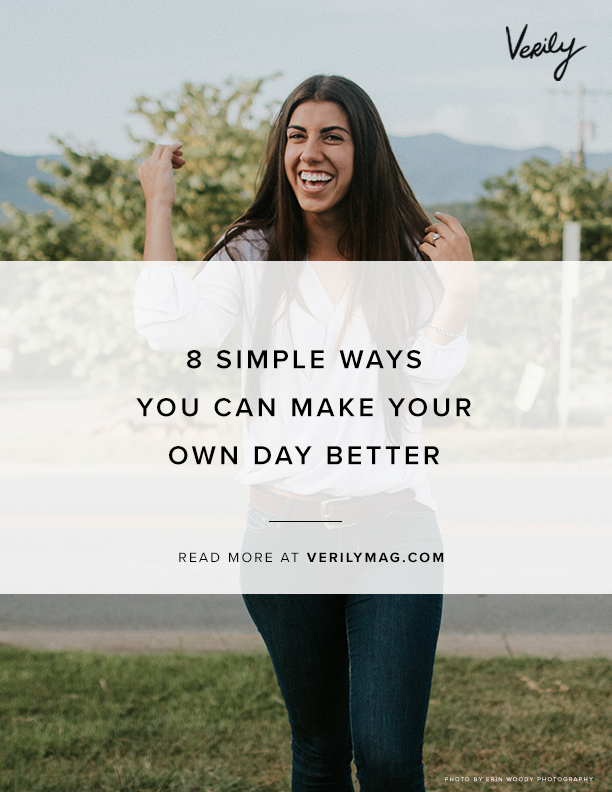 8 Simple Ways You Can Make Your Own Day Better