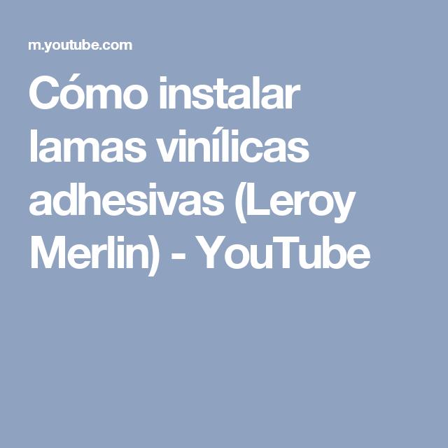 Cómo instalar lamas vinílicas adhesivas (Leroy Merlin) - YouTube