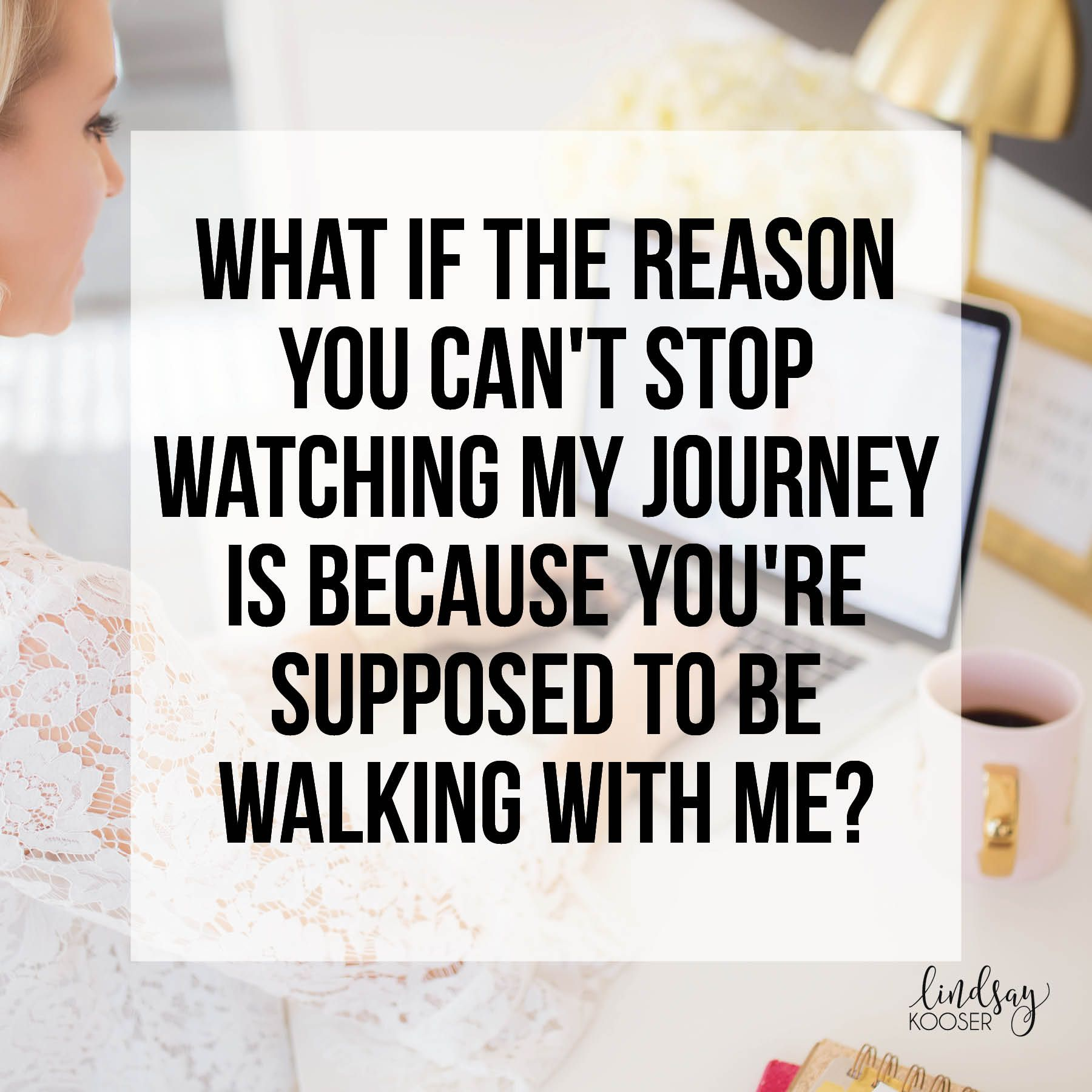What If The Reason You Cant Stop Watching My Journey Is Because You