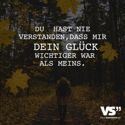 Du hast nie verstanden, dass mir dein Glück wichtiger war als meins The 5 steps you need to know to find your dream man . and the real reason why you've always come across the wrong men: www.