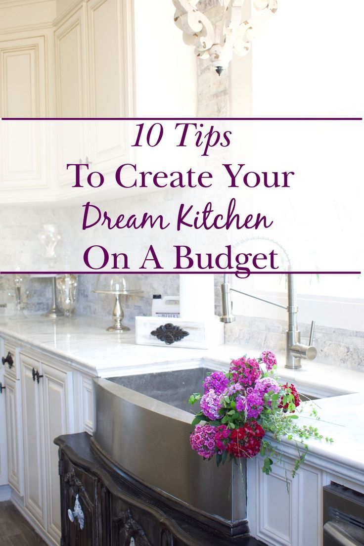 10 Tips To Create Your Dream Kitchen On A Budget