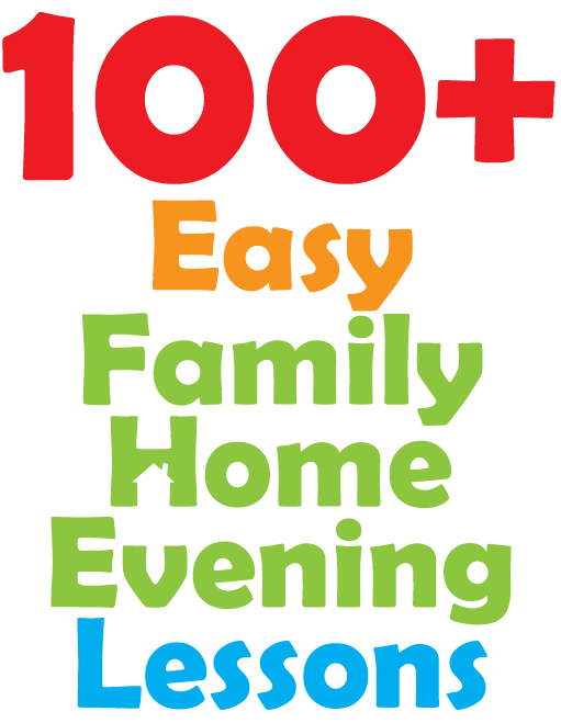 100 quick and easy family home evening activities family night