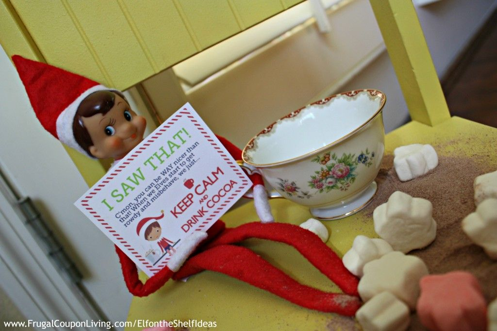 "FREE Elf on the Shelf Notes ""I SAW THAT! C'mon, you can be WAY nicer than that! When we Elves start to get rowdy and misbehave we just… KEEP CALM AND DRINK COCOA"" and Daily Elf on the Shelf Ideas  #elfontheshelf"