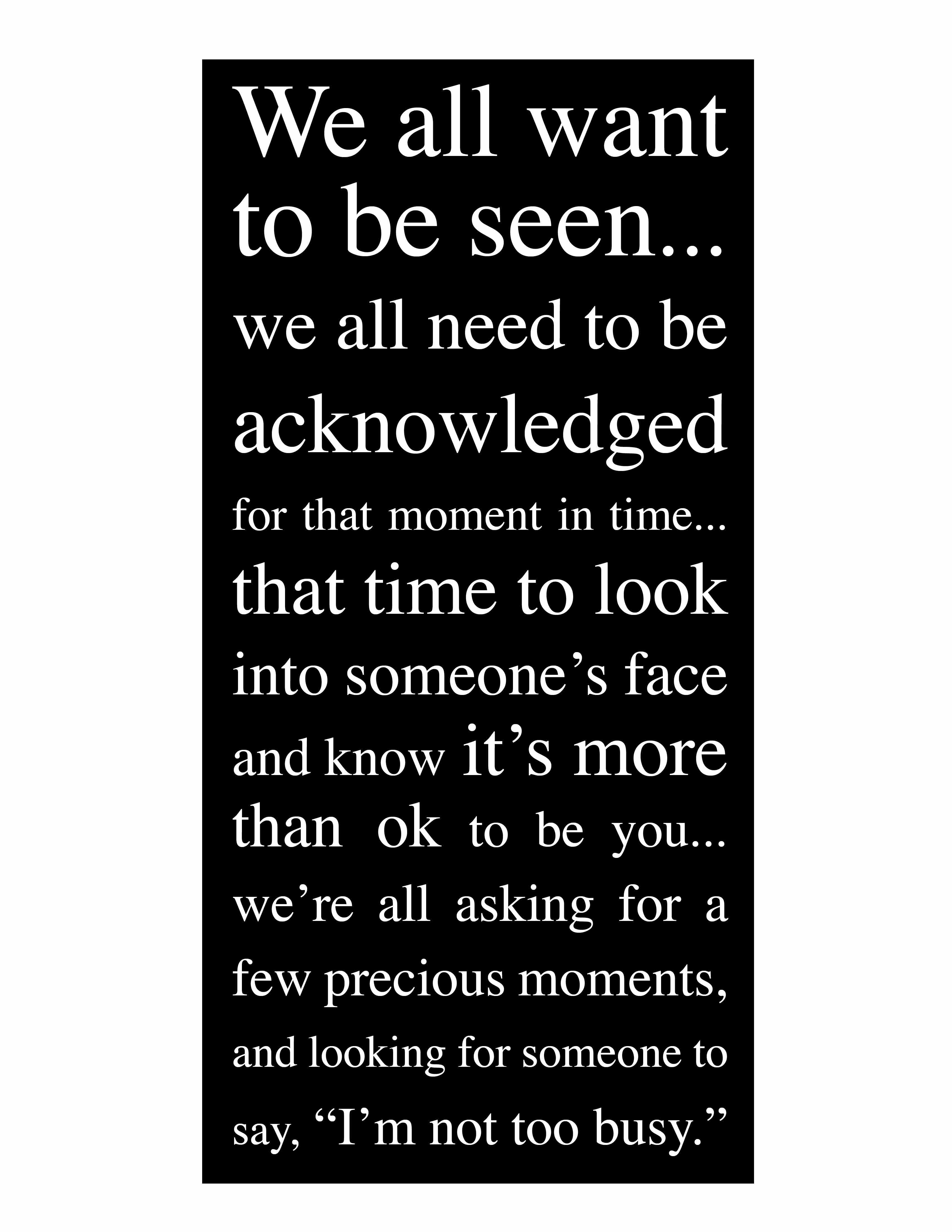 We All Want To Be Seen By Jodi Hills Available In Print Card And Magnet Www Jodihills Com Wise Words Quotes Inspirational Words Seeing Quotes