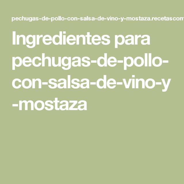 Ingredientes para pechugas-de-pollo-con-salsa-de-vino-y-mostaza
