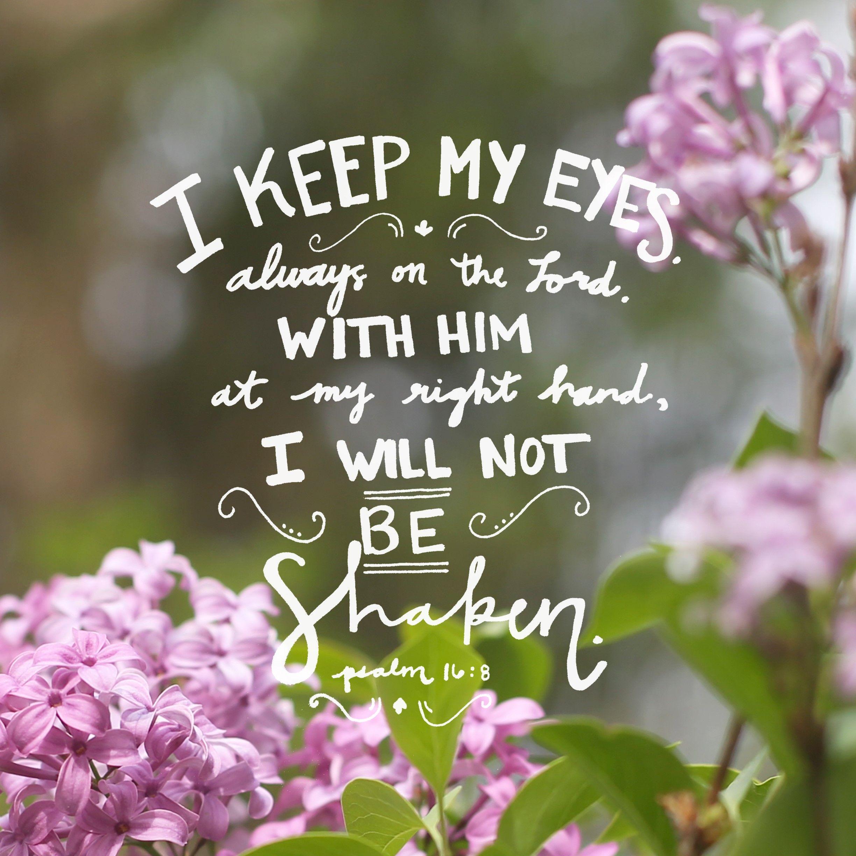 Psalms 16 8 Inspirational Image: Psalm 16:8. #Faith #BibleVerse