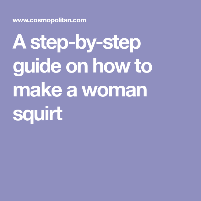 how do you make a woman squirt