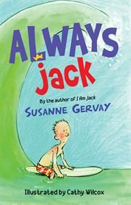 Always Jack - new chapter book for ages 8-12 from the author of the great anti-bullying book I Am Jack!