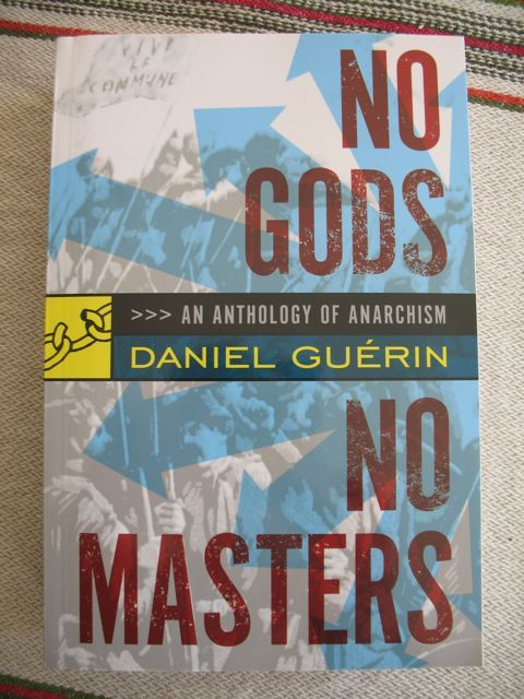 Daniel Guérin; No Gods No Masters, an anthology of Anarchism