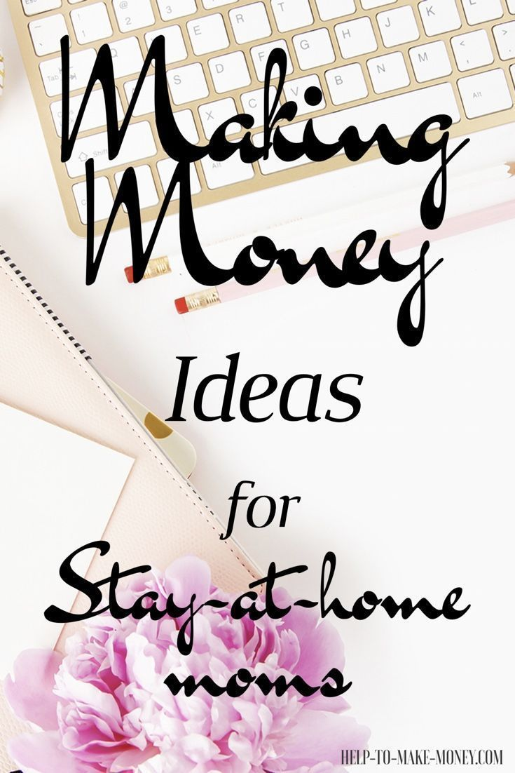 Are you a stay-at-home mom looking for ways to make money from home ...