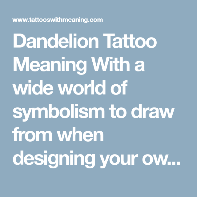 Dandelion Tattoo Meaning With a wide world of symbolism to draw from ...