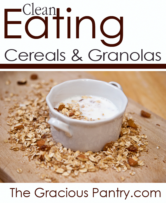 Clean Eating Cereals Granolas Healthy Breakfasts You Can Make At