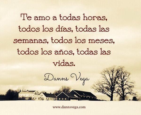 Te Amo Por Siempre Y Para Siempre Danns Vega Frases Frases De Enamorados Frases De Sentimientos