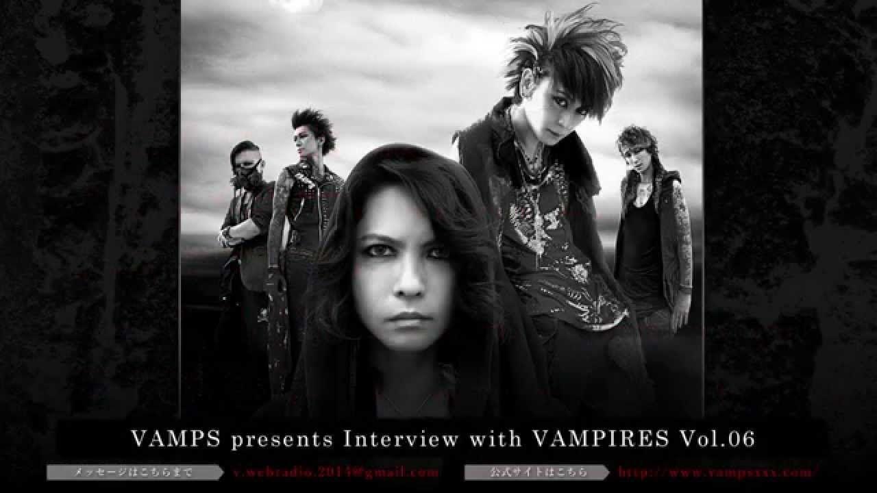 VAMPS presents Interview with VAMPIRES - Vol.6 -