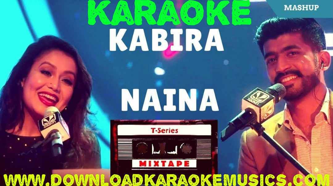 Kabira Naina Mashup Karaoke-Tseries Mixtape-Download-Neha