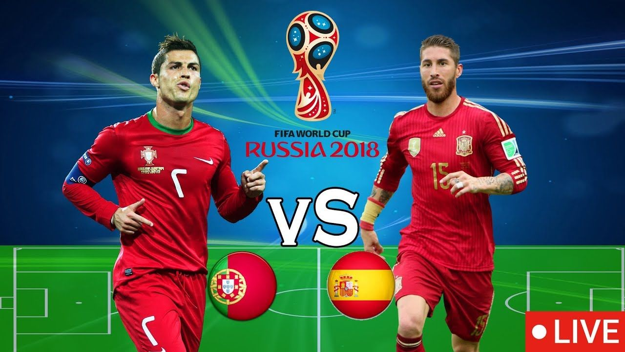 Portugal Vs Spain Fifa Russia World Cup 2018 Live Streaming Russia World Cup Portugal Vs Spain World Cup