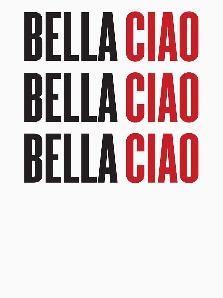 Bella Ciao Bella Ciao Bella Ciao Slim Fit T Shirt Quote