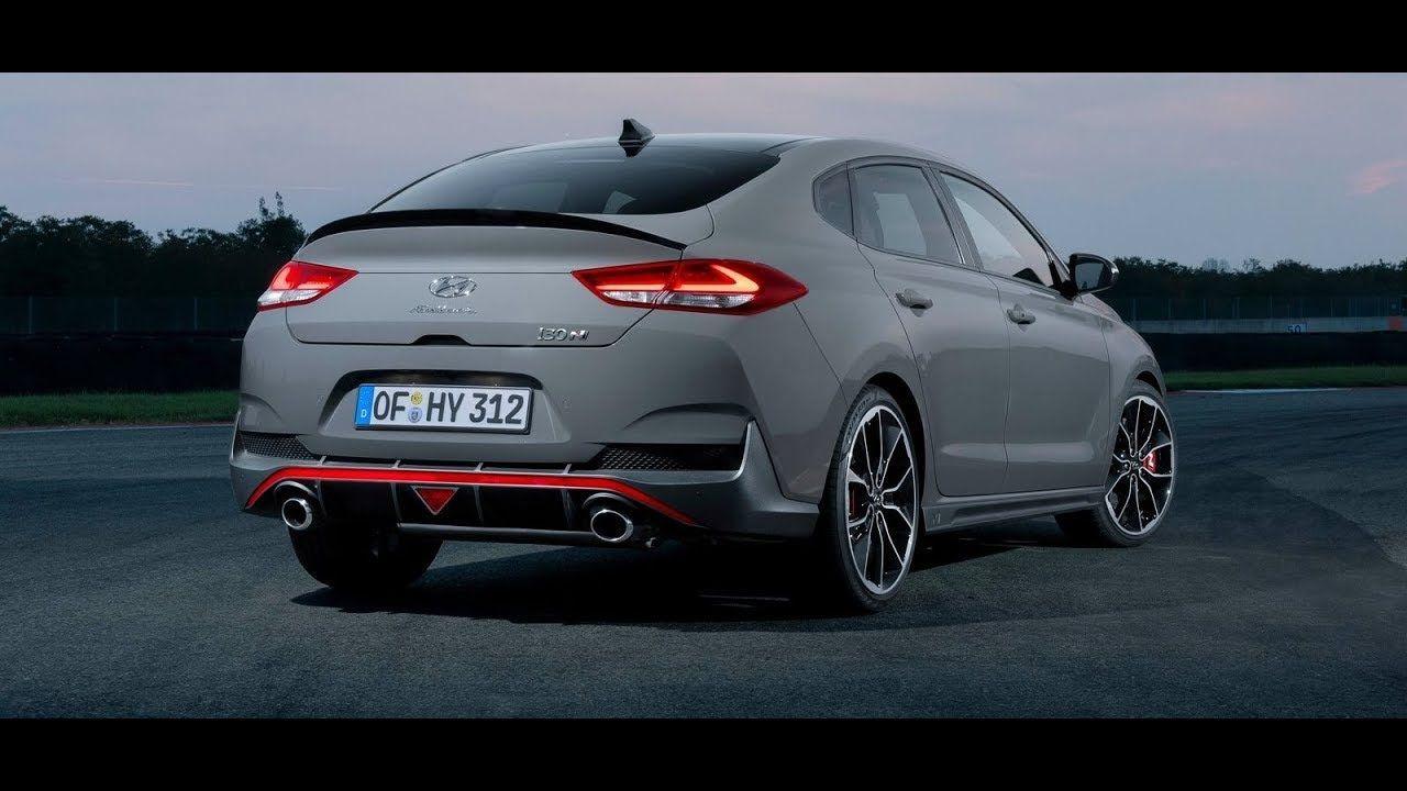 2019 Hyundai I30 Fastback N Sporty Interior Exterior All New Sporty 201 Hyundai Hot Hatch Hot Cars
