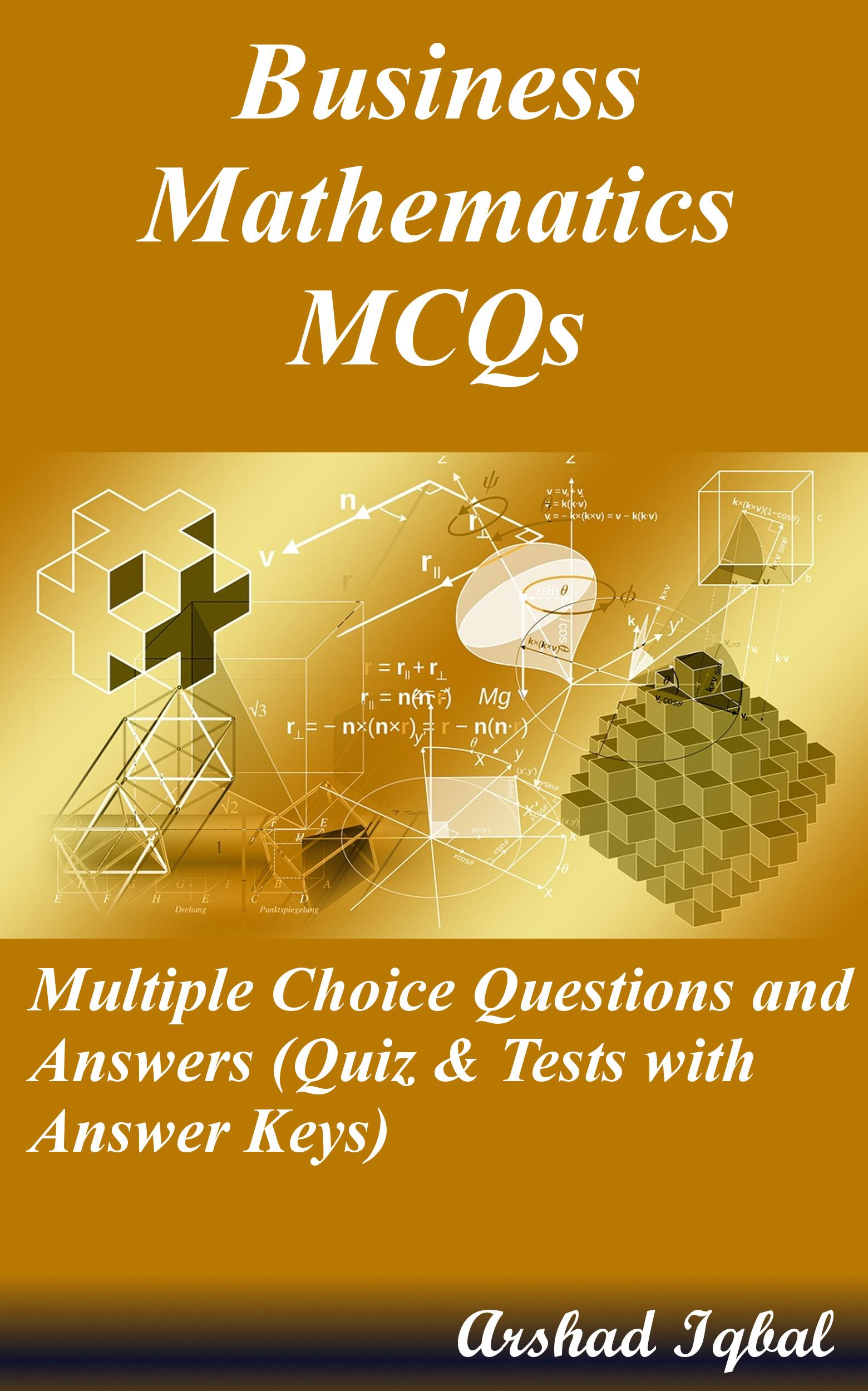 Business mathematics MCQs has 607 multiple choice questions ...