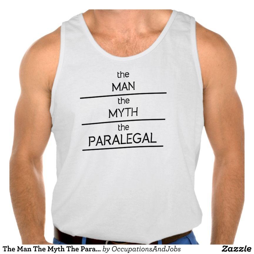 The Man The Myth The Paralegal Tanks Tank Tops