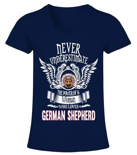 "# Power A Woman Loves German Shepherd .  HOW TO ORDER:1. Select the style and color you want2. Click ""Buy it now""3. Select size and quantity4. Enter shipping and billing information5. Done! Simple as that!TIPS: Buy 2 or more to save shipping cost!This is printable if you purchase only one piece. so don't worry, you will get yours.Guaranteed safe and secure checkout via: Paypal 