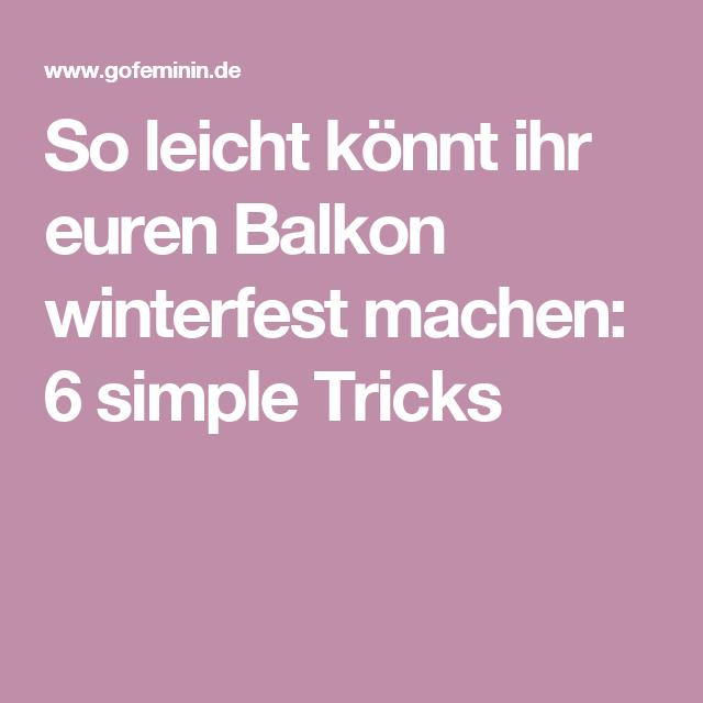 So Leicht Könnt Ihr Euren Balkon Winterfest Machen 6 Simple Tricks