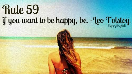 Rule #59 if you want to be happy, be