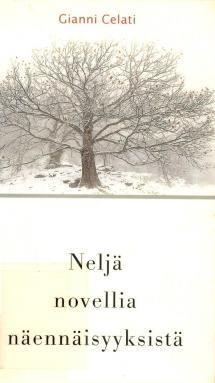 Gianni Celati: Neljä novellia näennäisyyksistä | Kirjasampo.fi - kirjallisuuden kotisivu