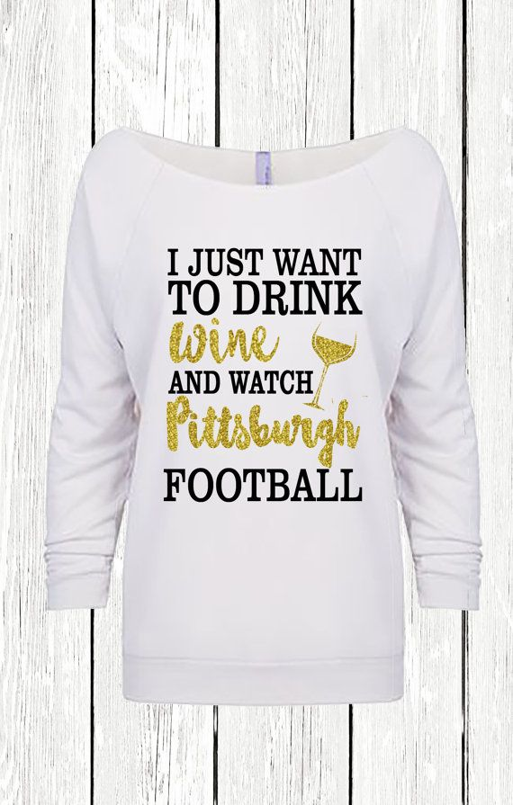 Pittsburgh Shirt Wine and Pittsburgh Football Shirt Glitter