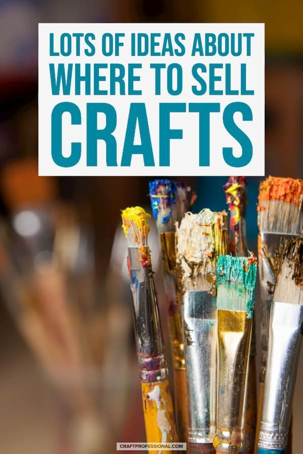 Selling Crafts - Lots of Places to Sell Your Handmade Products