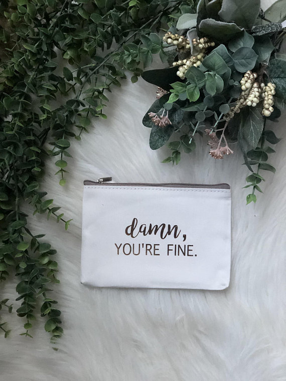 Youre Fine Cosmetic Bag READY TO SHIP Next Day Bridal Gift Make Up Travel Best Friend
