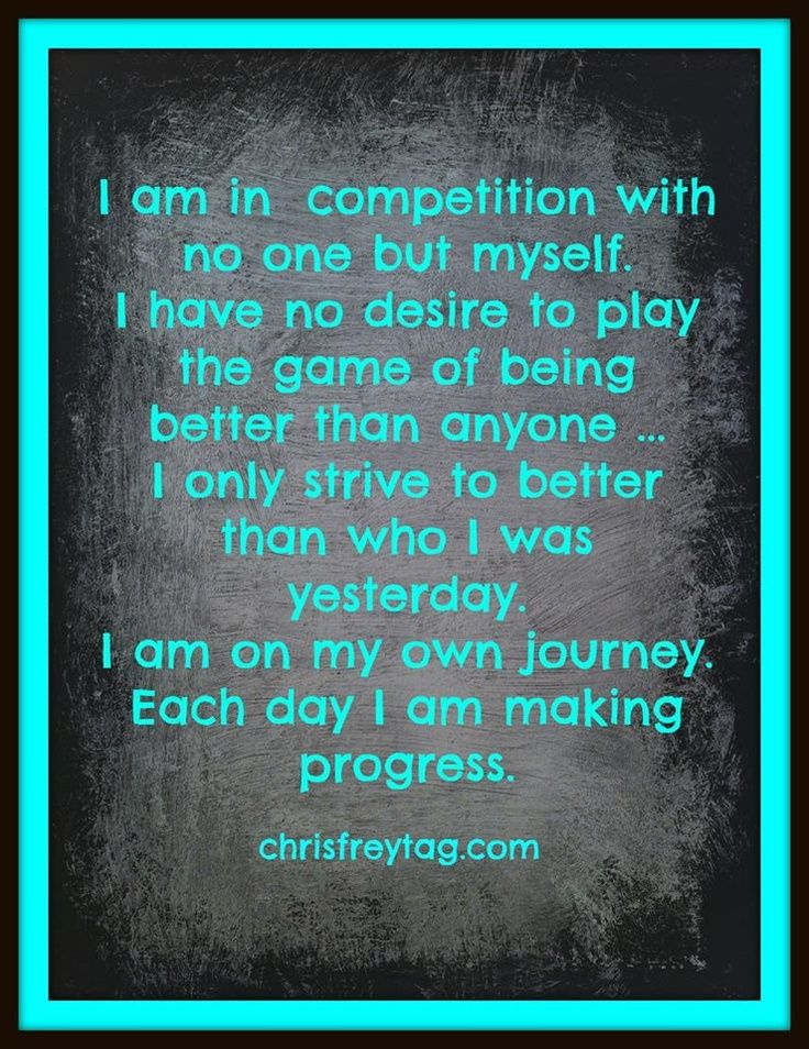 I Am In Competition With No One But Myself I Have No Desire To Play