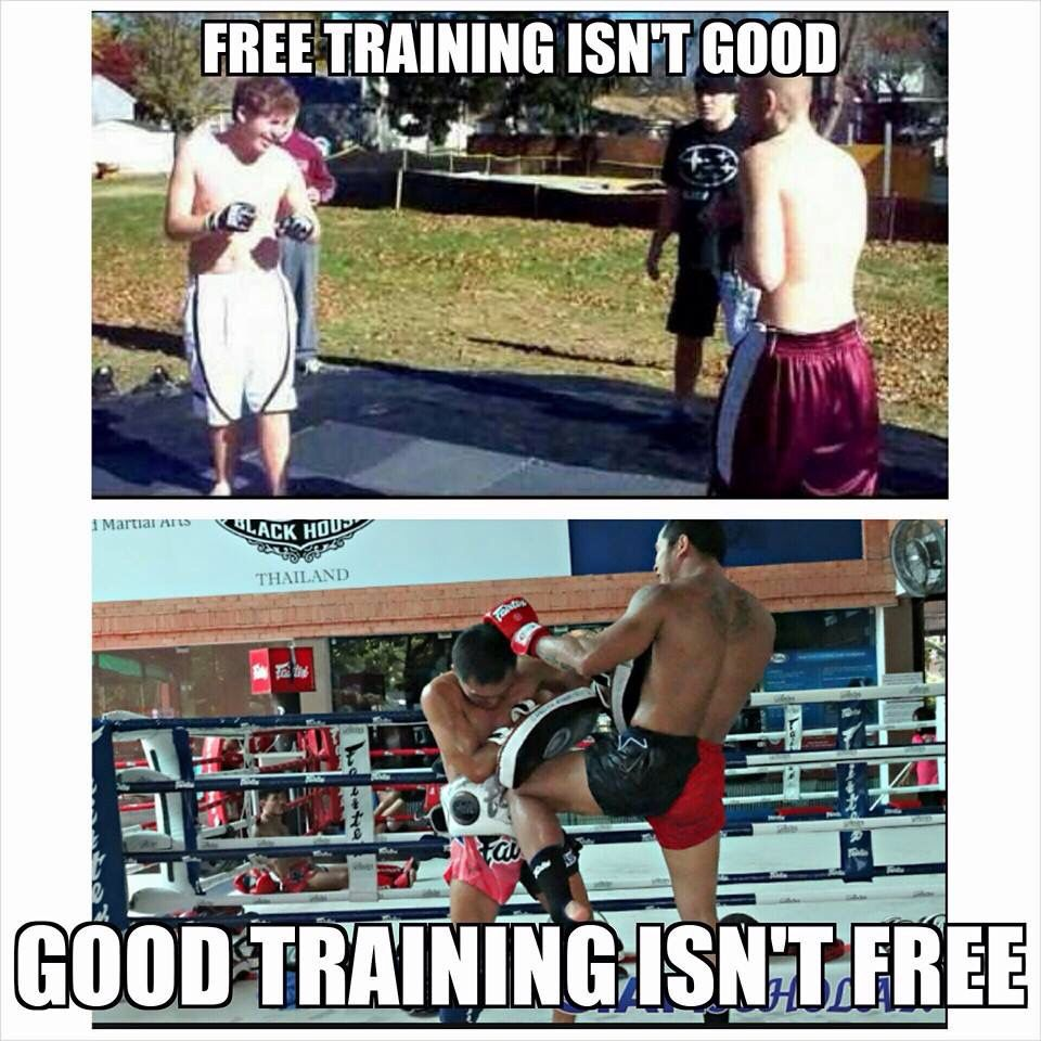 Good training isn't free. Muay boran, Martial arts, Mma