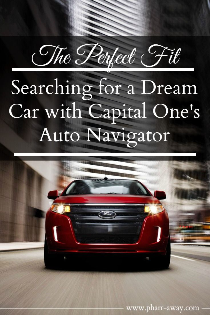 When We Were Looking For The Perfect Vehicle For Our Family We Went From Dealer To Dealer Trying To Find The Vehicle That Me Capital One Dream Cars Perfect Fit