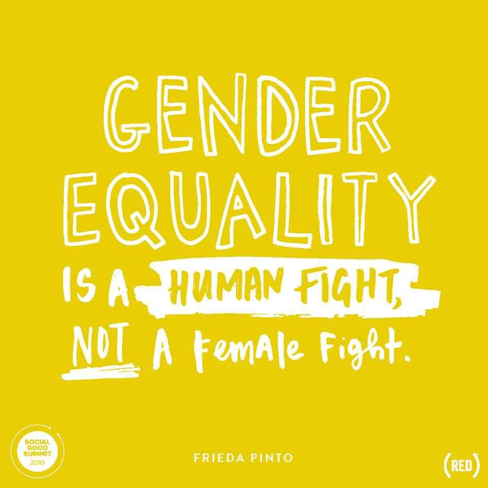Equality Quotes gender equality is a human fight not a female