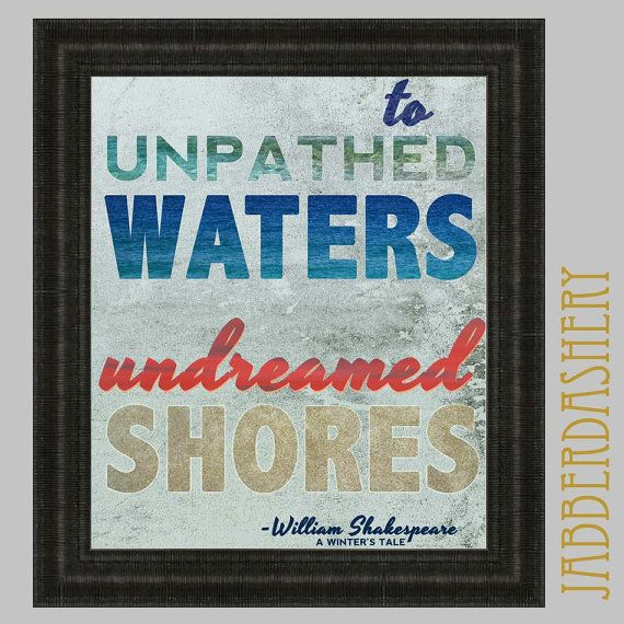 Citaten Shakespeare Xiaomi : To unpathed waters undreamed shores william shakespeare