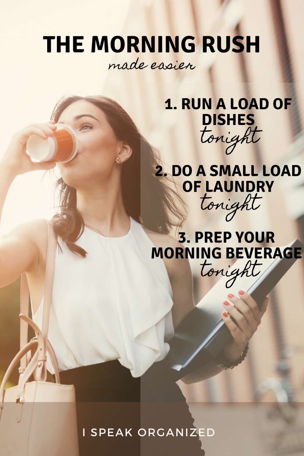 3 habits to add to your night time routine that will certainly make for a better morning. Learn more productivity tips and home organization ideas for free at www.ispeakorganized.com/blog #nightroutineideas #bedtimeroutine