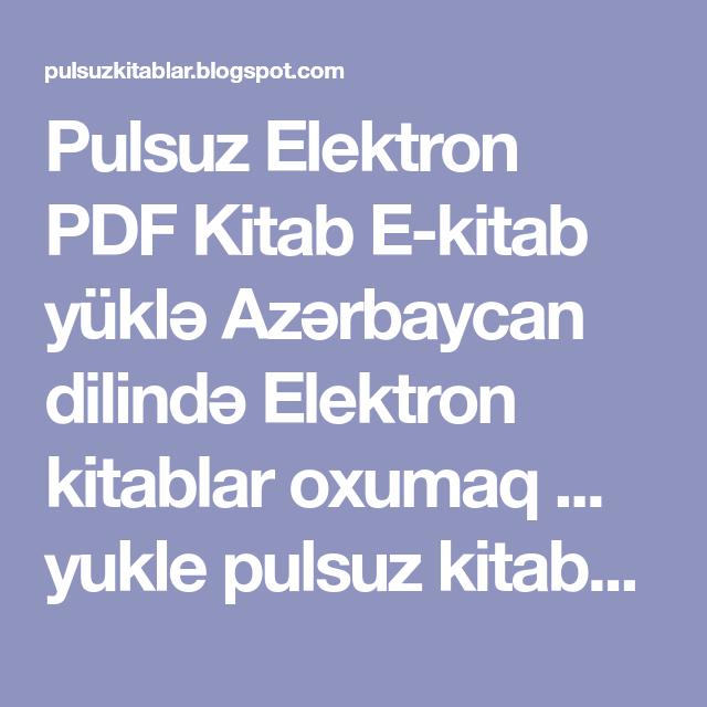Pulsuz Elektron Pdf Kitab E Kitab Yuklə Azərbaycan Dilində Elektron Kitablar Oxumaq Yukle Pulsuz Kitabxana Saytlari Azerbaycan Dilind School Jobs Job Quran