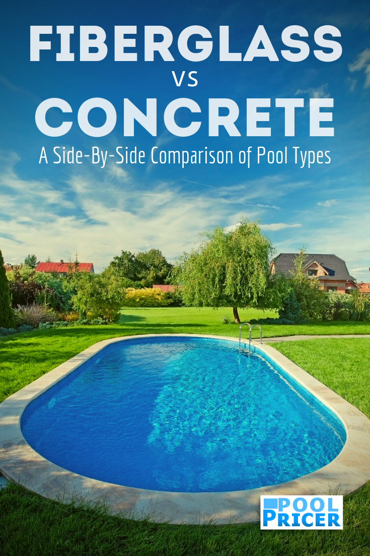 Fiberglass Vs Concrete Inground Pools A Side By Side Comparison Swimming Pools Inground Inground Concrete Pools Fiberglass Swimming Pools