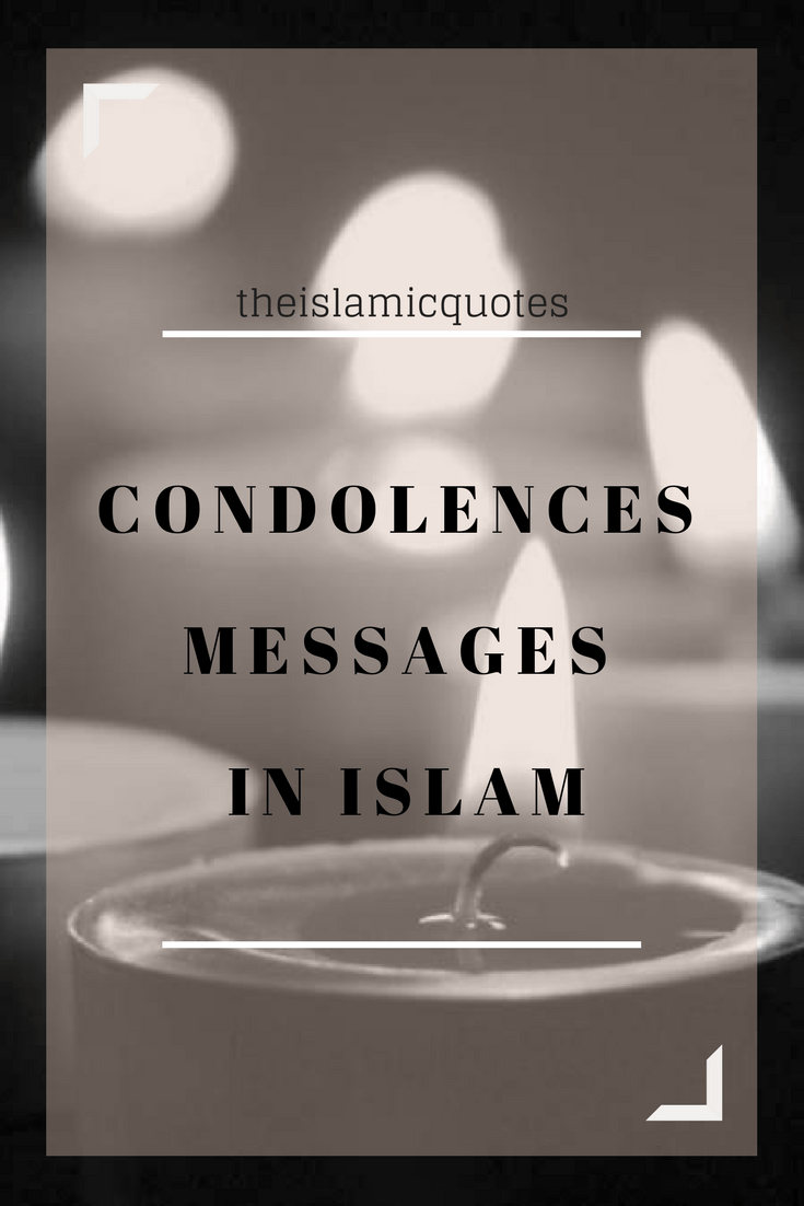 30 Condolences Messages in Islam with Occasion and Meanings | Islam