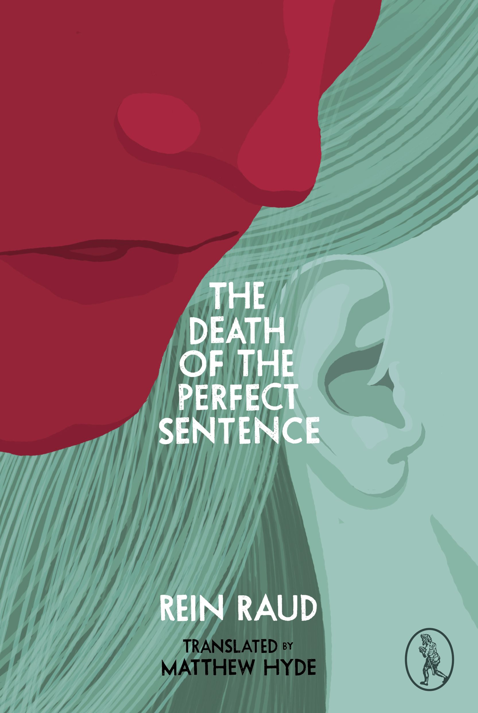 THE DEATH OF THE PERFECT SENTENCEby Rein Raudtranslated by Matthew ...